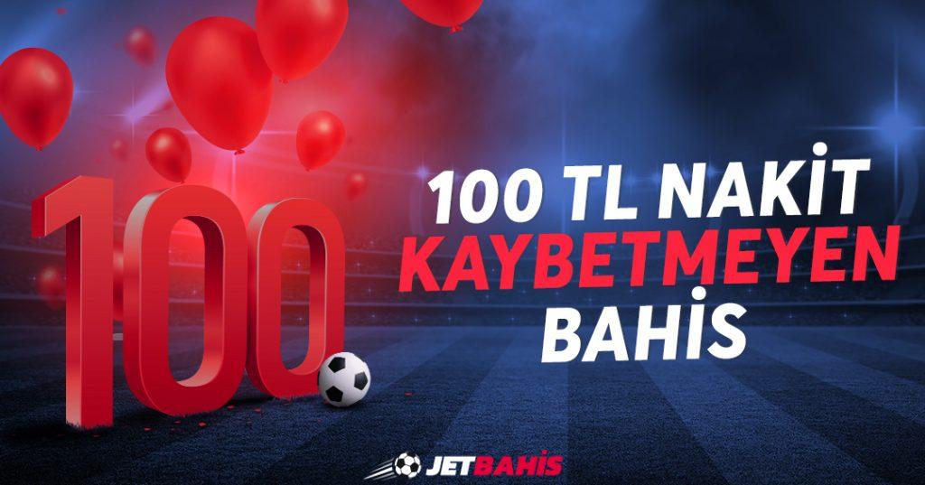 100 TL Kaybetmeyen Bahisi Al
